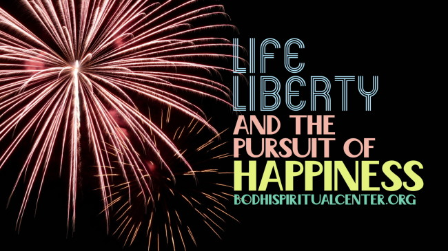 """Our July Series: """"Life, Liberty and the Pursuit of Happiness"""""""