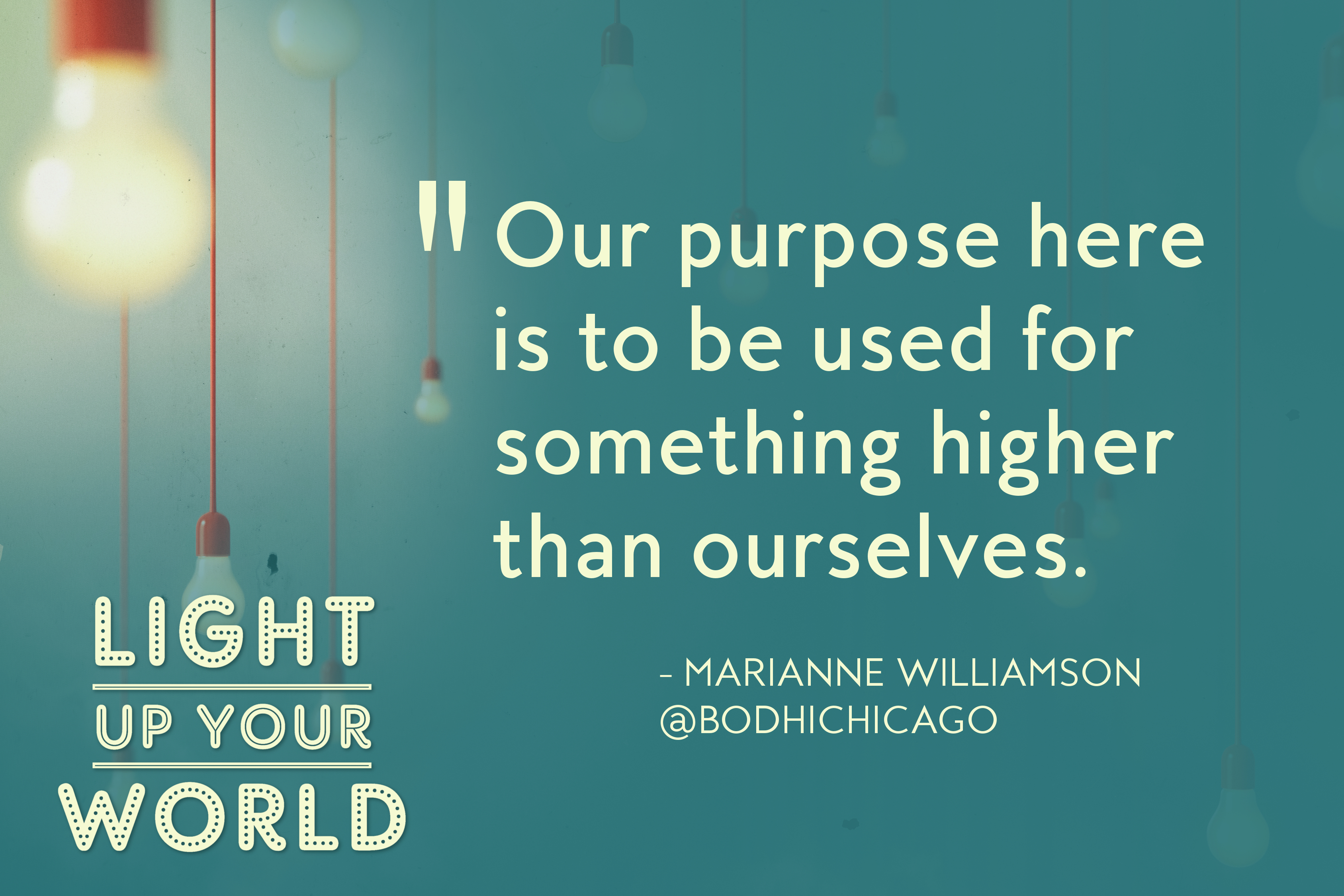Light Up Your World Marianne Williamson Quote On Purpose Bodhi