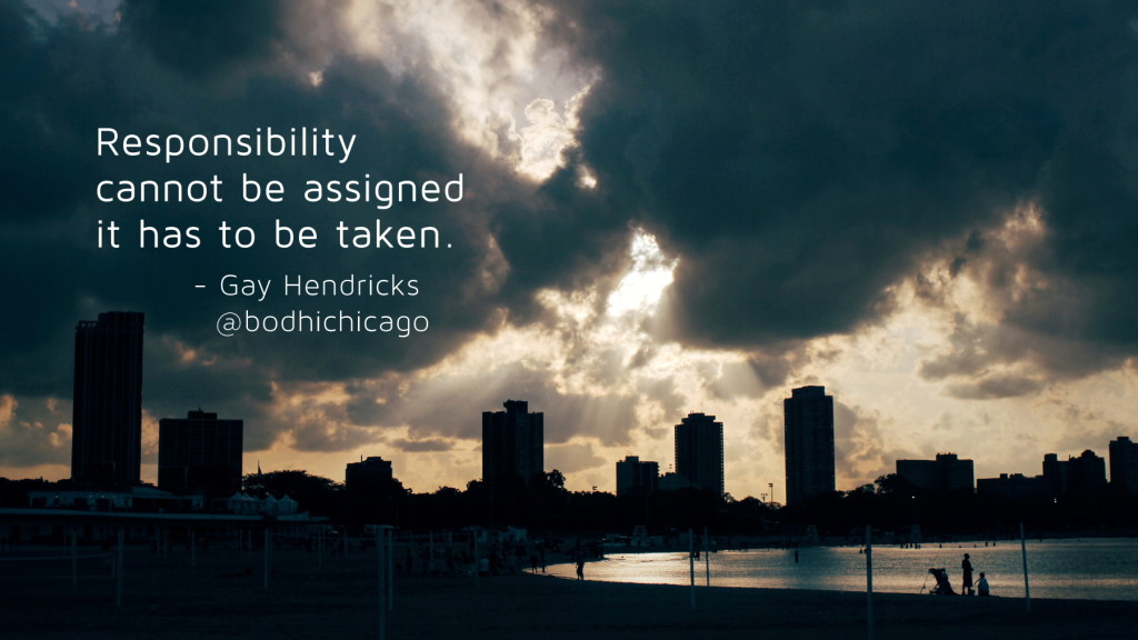 gay hendricks quote on responsibility - bodhi spiritual center chicago - 07.20.16 - 1800