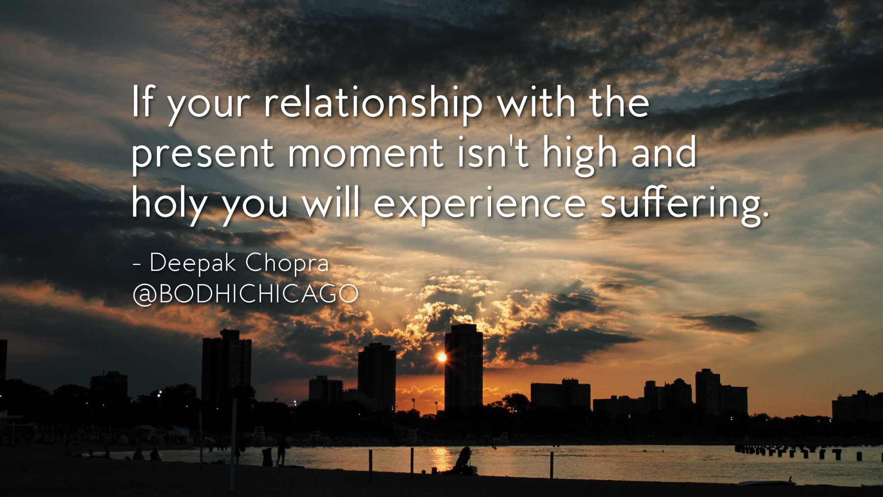 Image of: Communication Wednesday Wisdom Quote Deepak Chopra On Relationship With The Present Moment Bodhi Spiritual Center Wednesday Wisdom Quote Deepak Chopra On Relationship With The