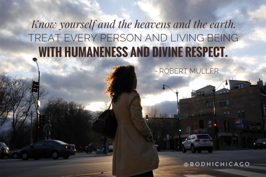 Robert Muller quote humaneness respect - Bodhi Spiritual Center - April 2017 - 1800