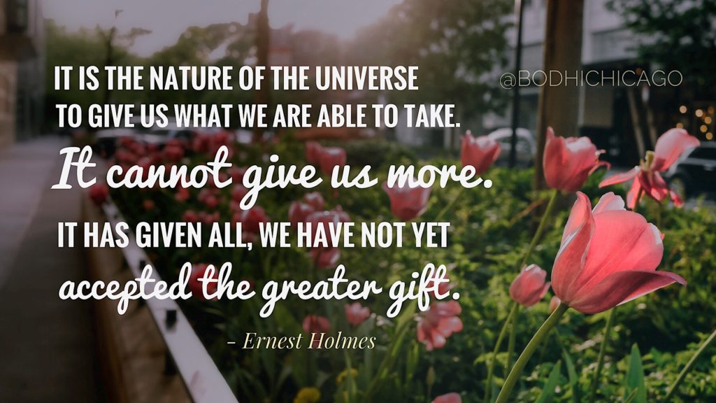 ernest holmes quote - nature of the universe - 05.24.17 - bodhi spiritual center chicago - 1800
