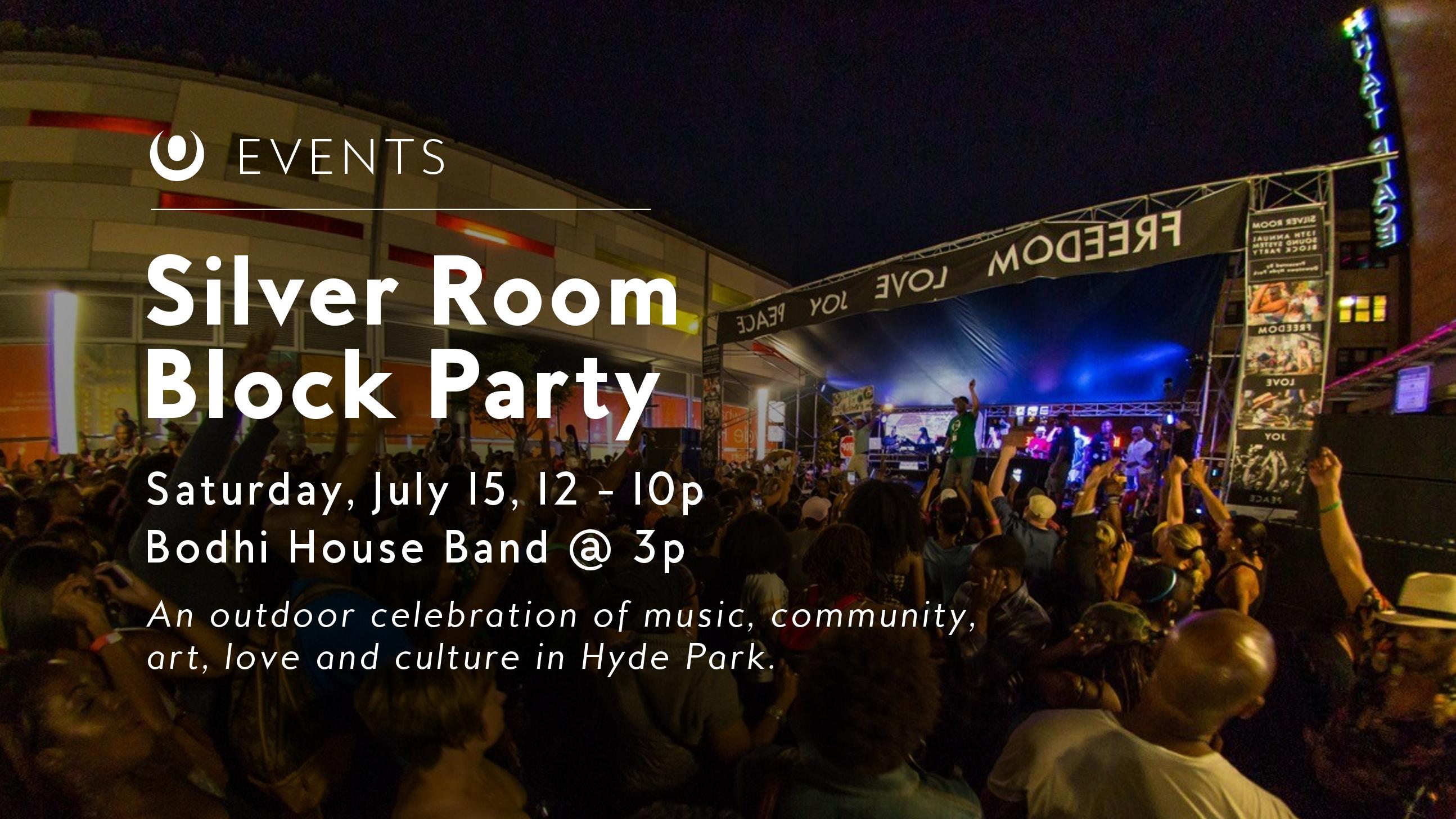 Silver Room Block Party In Hyde Park Bodhi Spiritual Center