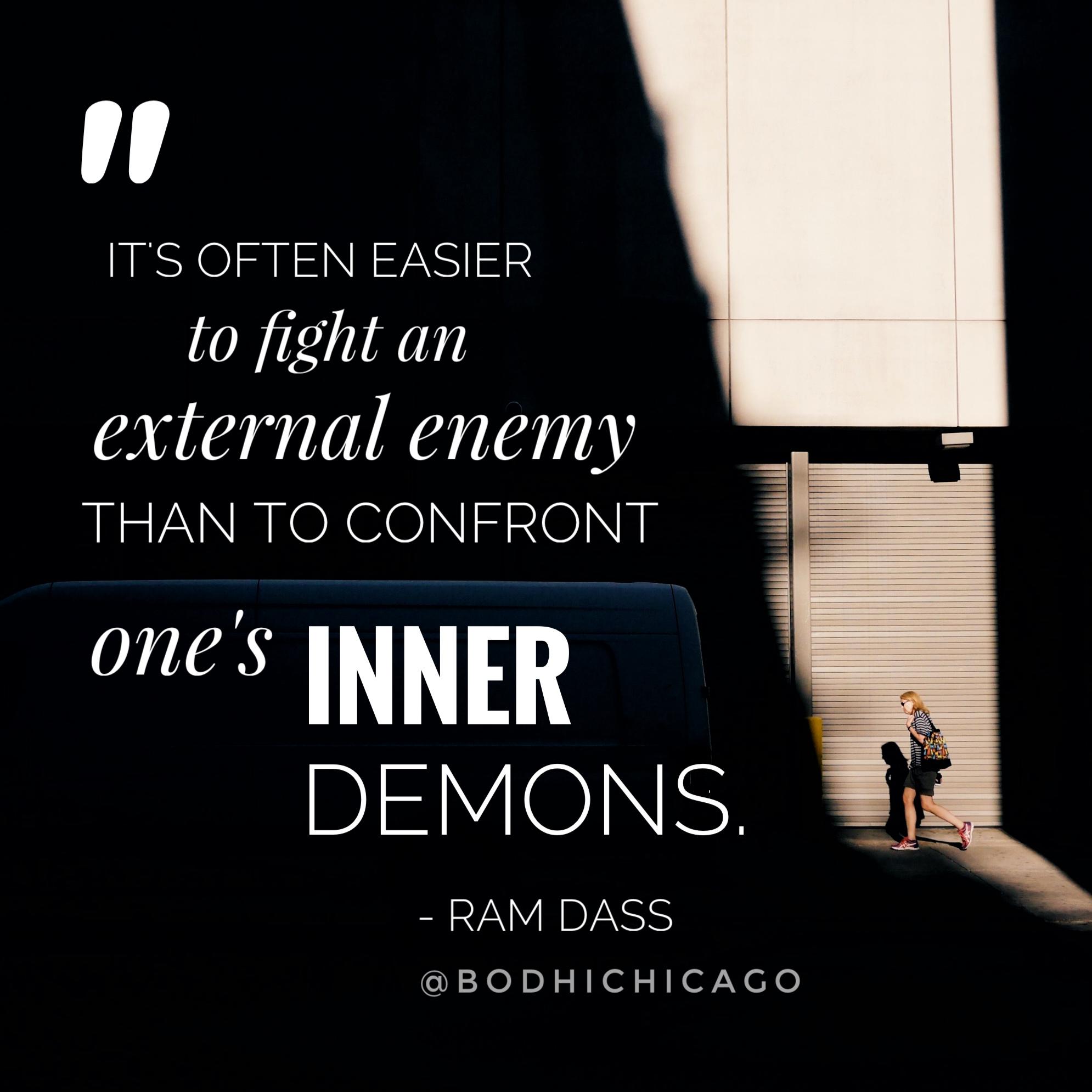 Wednesday Wisdom Quote: Ram Dass On Confronting Oneu0027s Inner Demons